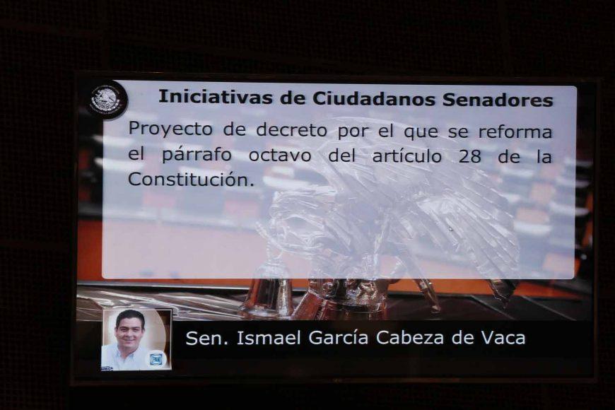 Intervención del senador Ismael García Cabeza de Vaca, al presentar una iniciativa que reforma el párrafo octavo del artículo 28 de la Constitución.
