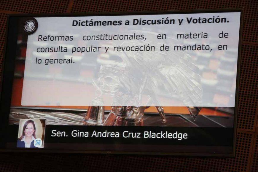 Intervención en tribuna de la senadora Gina Andrea Cruz Blackledge para referirse al dictamen de las Comisiones Unidas de Puntos Constitucionales; y de Estudios Legislativos, Segunda, el que contiene minuta con proyecto de decreto por el que se reforman y adicionan diversos artículos de la Constitución Política de los Estados Unidos Mexicanos en materia de revocación de mandato.